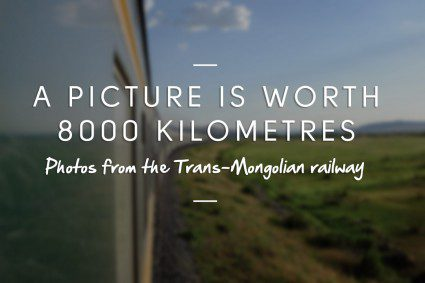 This is what it looks like to travel the Trans-Mongolian