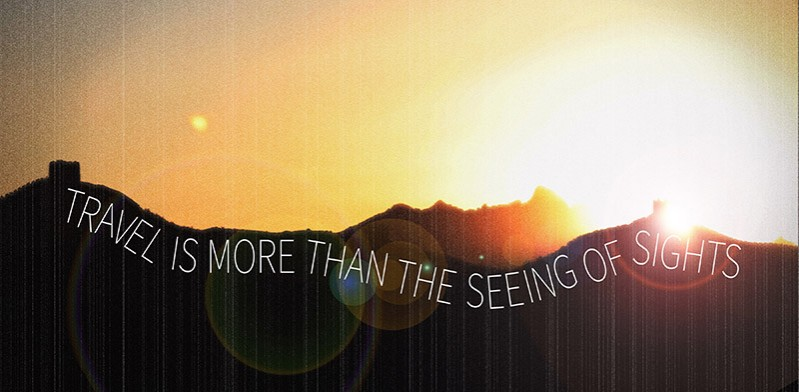 Travel is more than just the seeing of sights